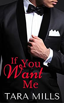 If You Want Me by [Mills, Tara]
