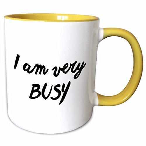 3dRose 234415_8 I AM VERY I AM VERY BUSY, Yellow Mug 11 oz