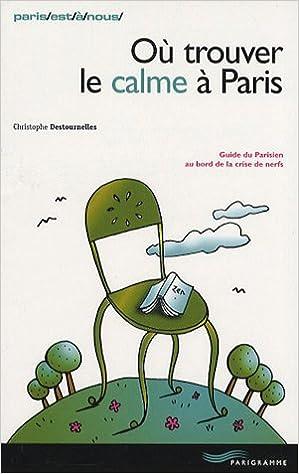 Livres gratuits en ligne OU TROUVER LE CALME A PARIS 10 pdf ebook