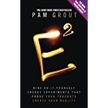 E-Squared: Nine Do-It-Yourself Energy Experiments That Prove Your Thoughts Create Your Reality by Pam Grout (13-Sep-2013) Paperback