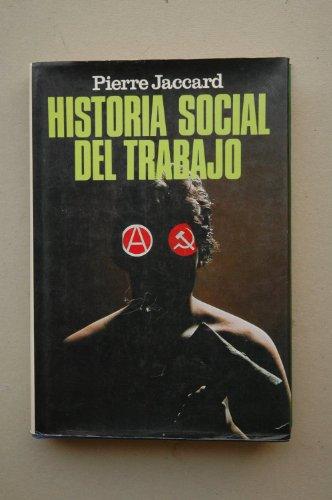 Historia Social Del Trabajo. De La Antigüedad Hasta Nuestros Días, Jaccard Pierre