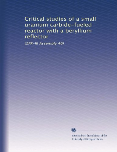 Critical studies of a small uranium carbide-fueled reactor with a beryllium reflector: (ZPR-III Assembly 40)