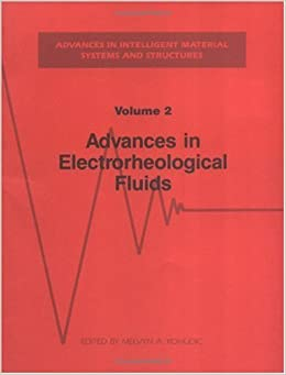 Book Advances in Electrorheological Fluids, Volume II (Advances in Intelligent Material Systems and Structures) by Melvyn Kohudic (1994-09-09)