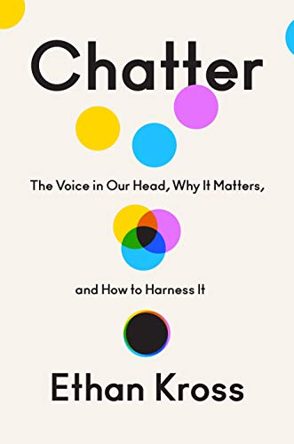Book Cover: Chatter: The Voice in Our Head, Why It Matters, and How to Harness It
