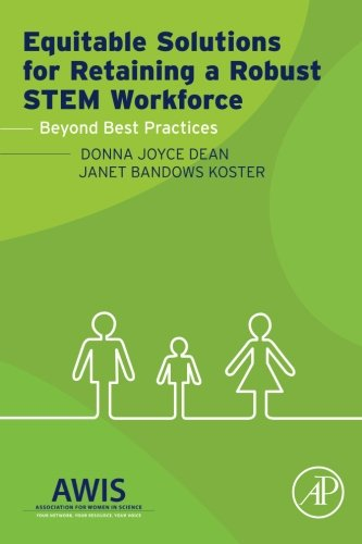 Equitable Solutions for Retaining a Robust STEM Workforce: Beyond Best Practices