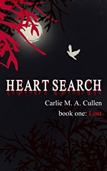 HEART SEARCH - book one: Lost by [Cullen, Carlie M A]