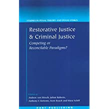 Restorative Justice and Criminal Justice: Competing or Reconcilable Paradigms