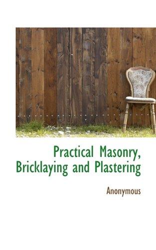 Practical Masonry, Bricklaying and Plastering