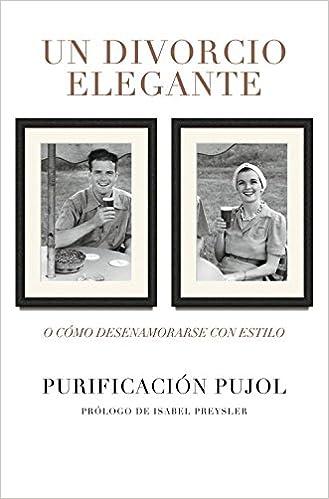 Book Un divorcio elegante / A Smart Divorce: O cómo desenamorarse con estilo / Or How Fall Out of Love With Style