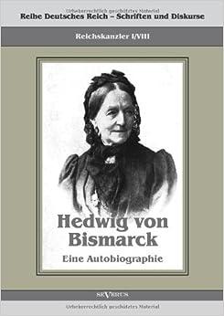 Eine Autobiographie: Reihe Deutsches Reich – Schriften Und Diskurse: Reichskanzler, Bd. I/Viii. Aus Fraktur Übertragen