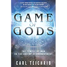 Game of Gods: The Temple of Man in the Age of Re-Enchantment