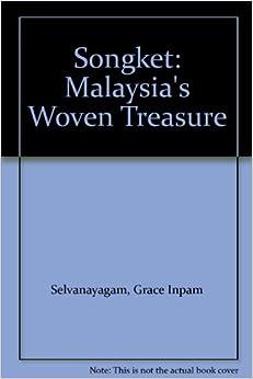 Songket: Malaysia's Woven Treasure