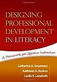 Designing Professional Development in Literacy 9781593854300