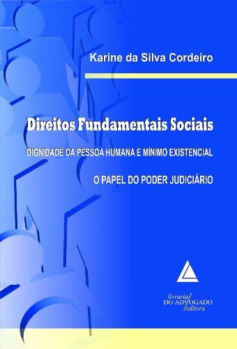 Direitos Fundamentais Sociais Dignidade Da Pessoa Humana E Mínimo Existencial: O Papel do Poder Judiciário