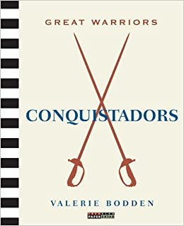 Conquistadors (Great Warriors (Paperback)) by Valerie Bodden (2014-07-22)
