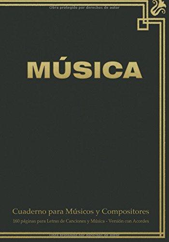 Descargar Libro Cuaderno Para Músicos Y Compositores De 160 Páginas Para Letras De Canciones Y Música. Versión Con Acordes: Cuaderno De 17.78 X 25.4 Cm Con Tapa Verde ... Pentagramas, Acordes Y Tablas De Acordes. Spicy Journals Es
