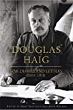 Douglas Haig: War Diaries and Letters 1914-1918