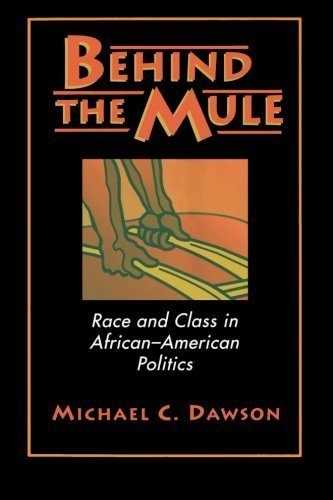 Books : Behind the Mule: Race and Class in African-American Politics by Michael C. Dawson (1995-07-03)