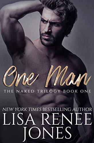 One Man (Naked Trilogy Book 1) by [Jones, Lisa Renee]