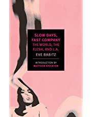 Slow Days, Fast Company: The World, The Flesh, and L.A.