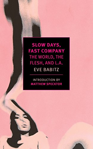 Slow Days, Fast Company: The World, The Flesh, and L.A. (New York Review Books Classics) by New York Review of Books