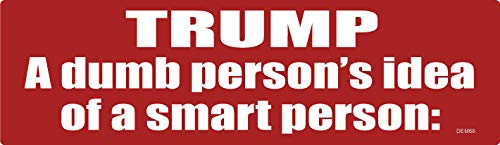 CAR Magnet for Cars, Trucks - Trump. A Dumb Persons idea of a Smart Person - Professionally Made in USA - 3