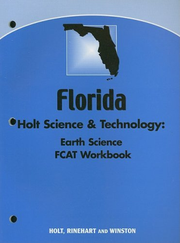 Read Online Holt Science & Technology Florida: FCAT Workbook Holt Science and Technology 2005 Earth Earth Science pdf epub