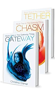 The Gateway Trilogy: Complete Series: (Books 1-3) by [Garner, Christina]