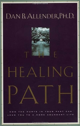 The Healing Path: How the Hurts in Your Past Can Lead You to a More Abundant Life by WaterBrook