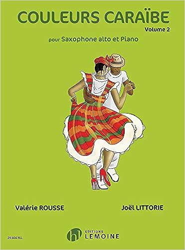 Télécharger Couleurs Caraïbe Volume 2 (Alto Saxophone and Piano) gratuit de livres en PDF