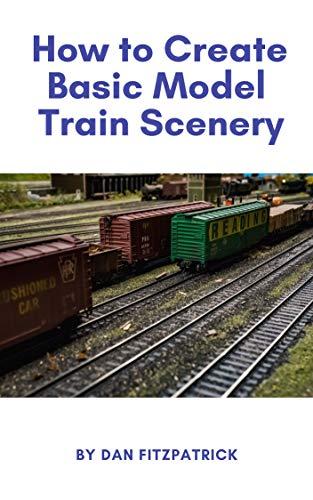 Amazon com: How to Create Basic Model Train Scenery eBook