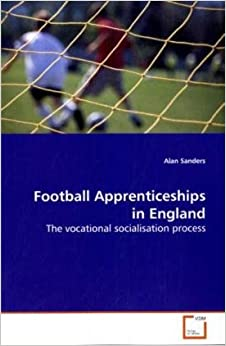 Book Football Apprenticeships in England: The vocational socialisation process