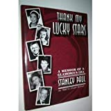 Thank My Lucky Stars : Memoirs of Stanley Paul, Stanley Paul Orchestra, Inc., 0787257702