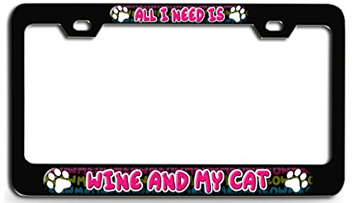 Lovable Petz - ALL I NEED IS WINE AND MY CAT Blk Steel License Plate Frame - 3D Design License Tag (Blk Wine)