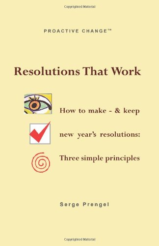 Resolutions That Work: How to make – & keep – new year's resolutions