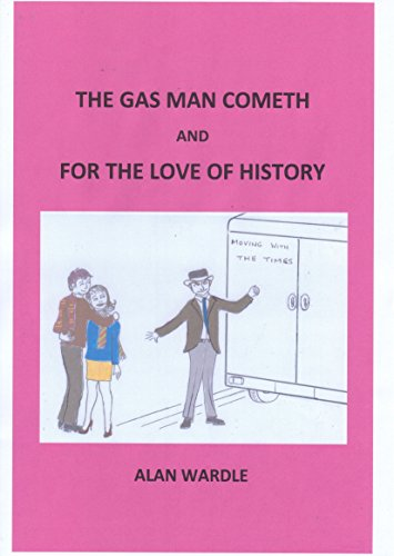 Two Short Stories The Gas Man Cometh And For Love Of History By