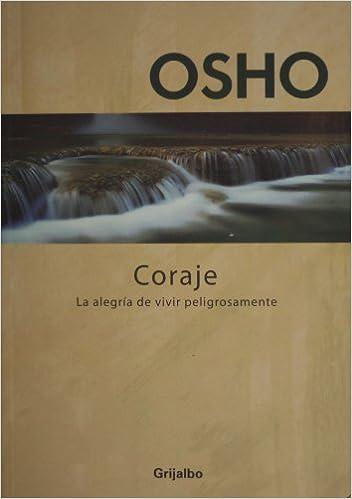 Coraje. La alegria de vivir peligrosamente (Spanish Edition)