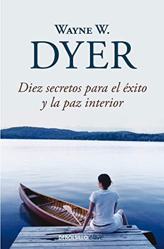 Diez secretos para el éxito y la paz interior / 10 Secrets for Success and Inner Peace (Spanish - Diez El