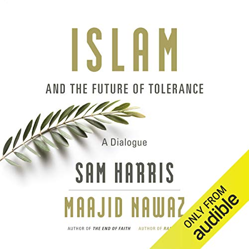 Islam and the Future of Tolerance: A Dialogue (Islam And The Future Of Tolerance Audiobook)