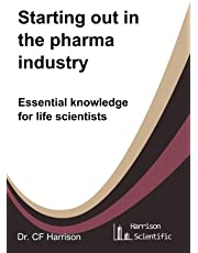 Starting out in the pharma industry: Essential knowledge for life scientists