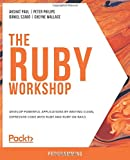 The Ruby Workshop: Develop powerful applications by writing clean, expressive code with Ruby and Ruby on Rails