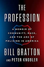 The Profession: A Memoir of Community, Race, and the Arc of Policing in America