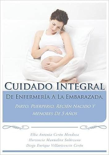 CUIDADO INTEGRAL DE ENFERMERÍA A LA EMBARAZADA, PARTO, PUERPERIO, EL ...