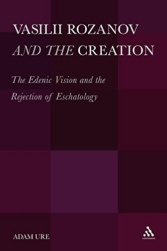 Vasilii Rozanov and the Creation: The Edenic Vision and the Rejection of Eschatology