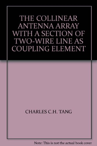Collinear Antenna - THE COLLINEAR ANTENNA ARRAY WITH A SECTION OF TWO-WIRE LINE AS COUPLING ELEMENT