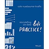 Storytelling with Data: Let's Practice! (English Edition)