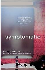 Symptomatic by Danzy Senna (2005-02-01) Paperback
