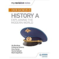 My Revision Notes: OCR GCSE (9-1) History A: Explaining the Modern World