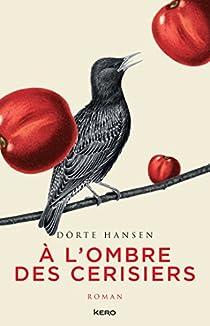A l'ombre des cerisiers par Dörte Hansen