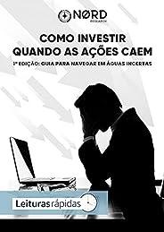 Guia para navegar em águas incertas (Como Investir Quando as Ações Caem Livro 1)